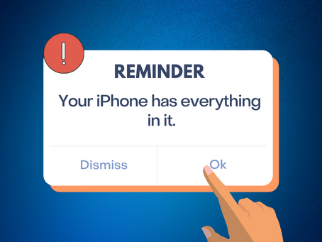 Your iPhone Has Everything In It.