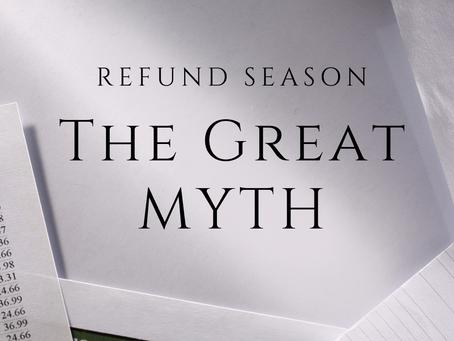 Refund Season- The Great Myth