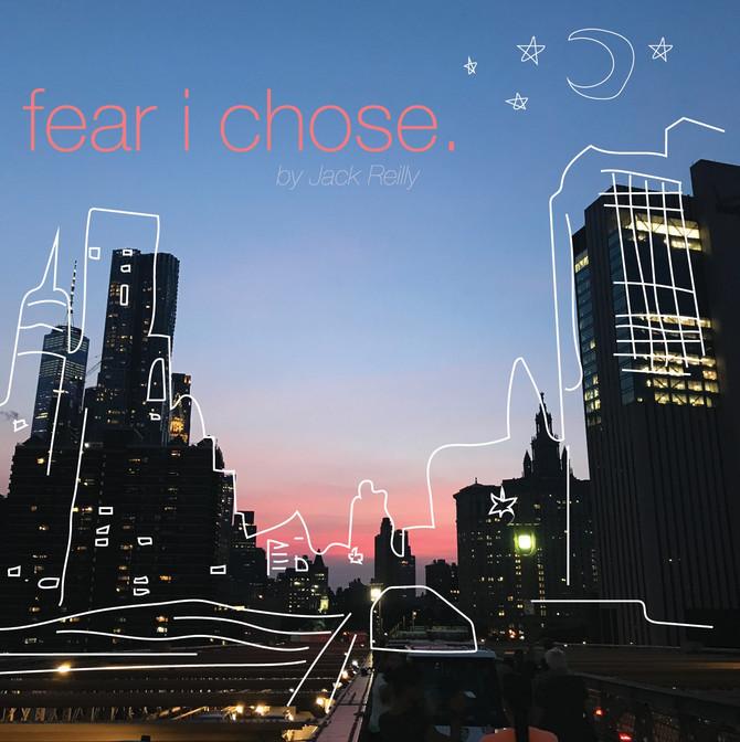 Fear I Chose