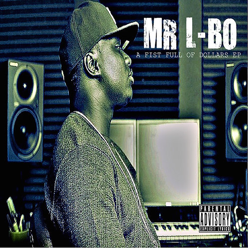 Mr L-BO - A Fist Full of Dollars EP