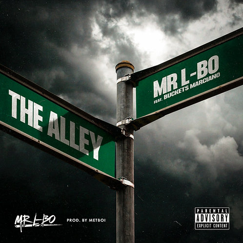 Mr L-BO - The Alley (Feat. Buckets Marciano) [Produced By MetBoi]