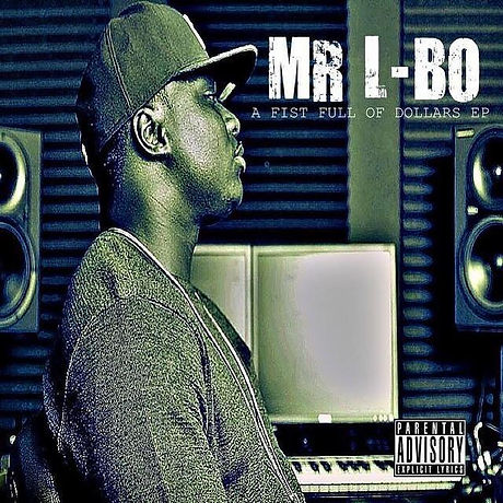 Mr L-BO, A Fist Full of Dollars EP