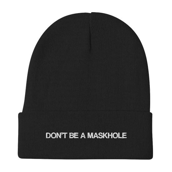 Don't Be A Maskhole Embroidered Beanie