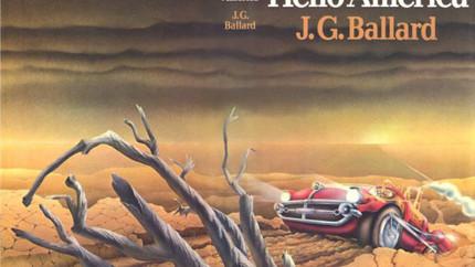 Book Review: Hello America by J G Ballard