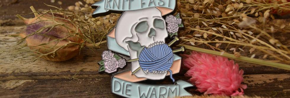 Pin, Knit fast - Die Warm