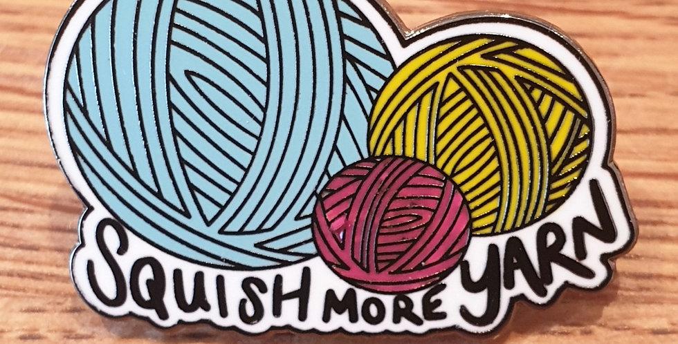 Pin, Squish more yarn