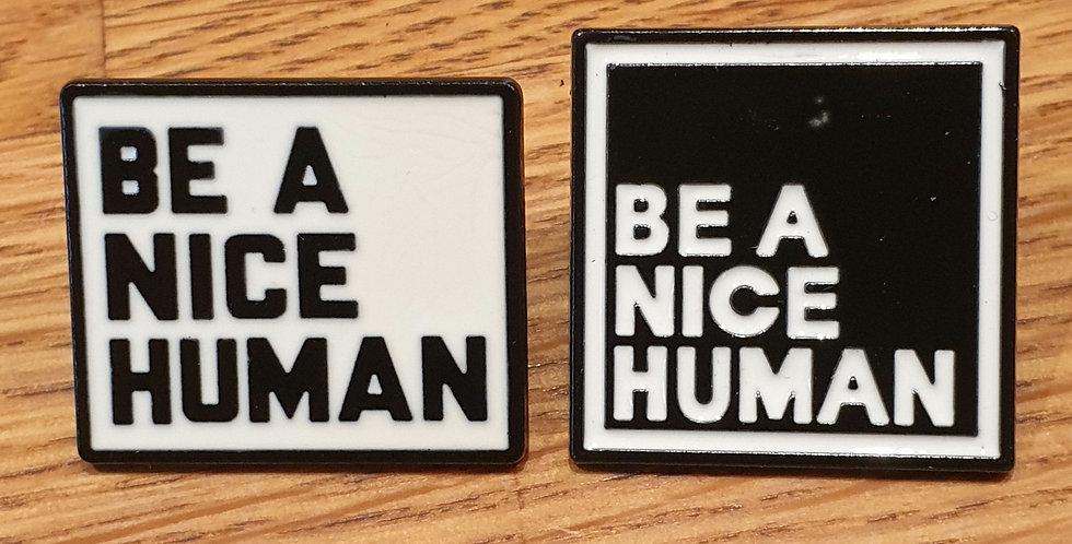 Pin, Be a nice human