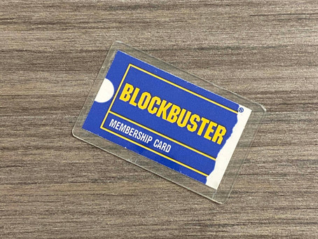Don't be Blockbuster in 2020