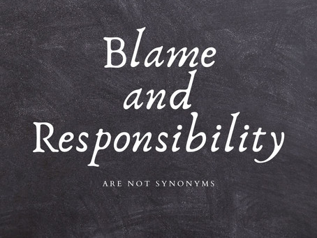 Separating Blame from Responsibility