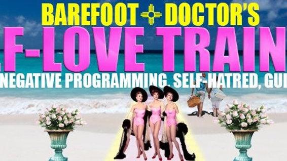 Barefoot Doctor's Self Love training