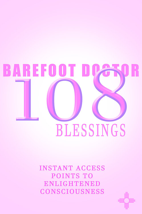 Barefoot Doctor's 108 Blessings