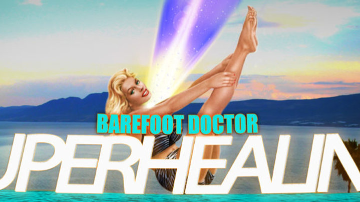 Barefoot Doctor's Superhealing Training