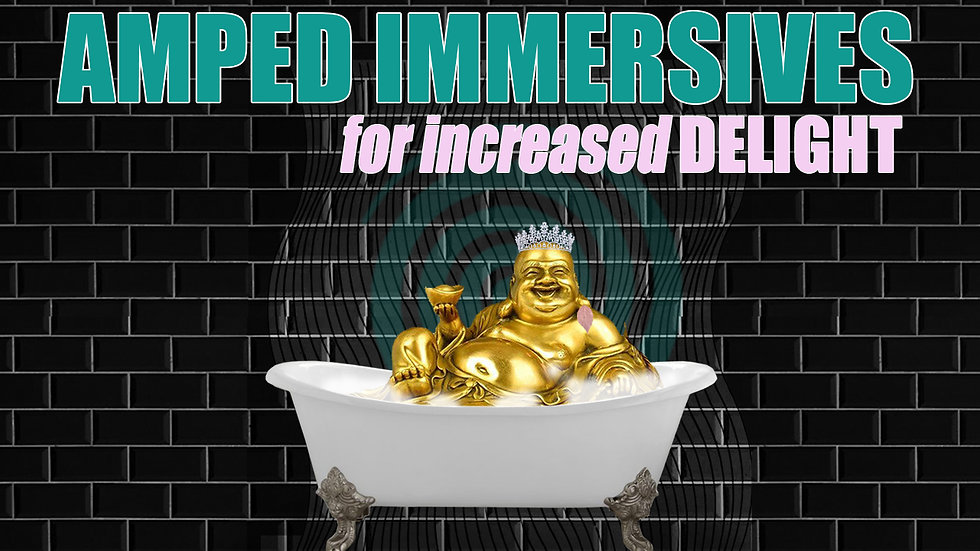 Barefoot Doctor's AMPED IMMERSIVE FOR INCREASED DELIGHT