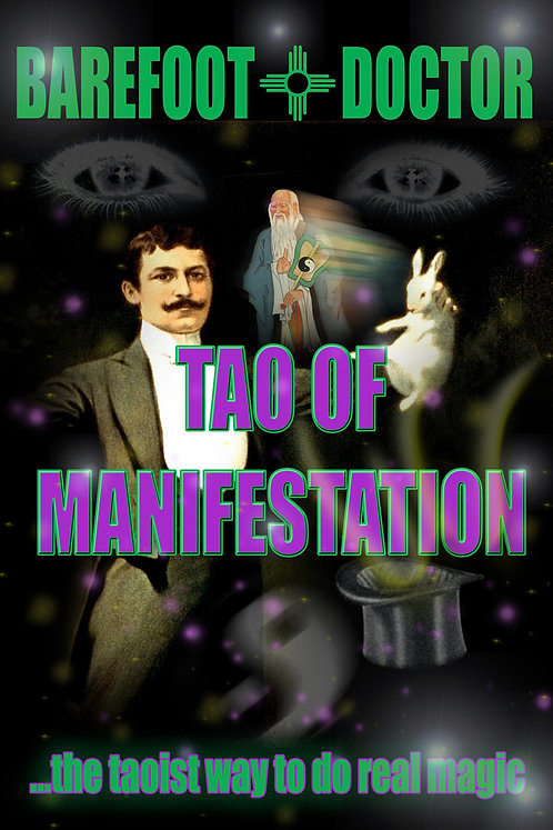 Barefoot Doctor's Tao of Manifestation