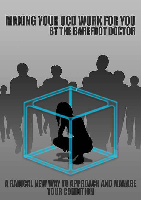 MAKING YOUR OCD WORK FOR YOU  by Barefoot Doctor