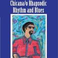 Chicano/a Rhapsodic