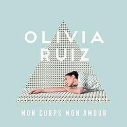 Olivia Ruiz - Mon Corps Mon Amour Remix