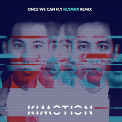 Kimotion - Once we can fly KLYMVX Remix