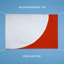 Fred Nevché - VALDEVAQUEROS EP