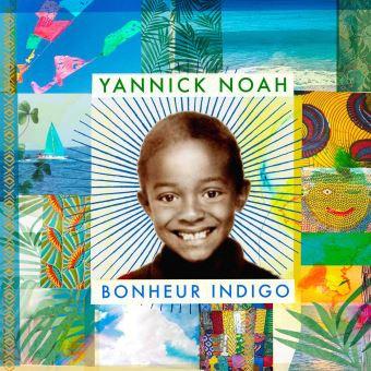 Yannick Noah - Bonheur Indigo