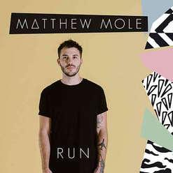 Matthew Mole - Run (EDIT)