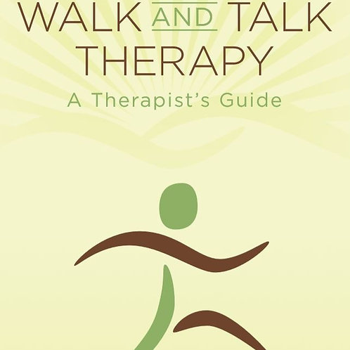 Walk and Talk Therapy-A Therapist's Guide