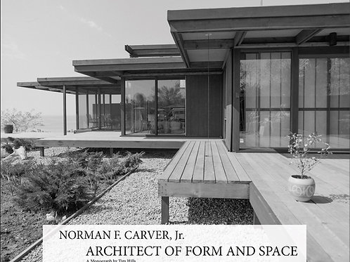 Norman F. Carver, Jr., Architect of Form and Space