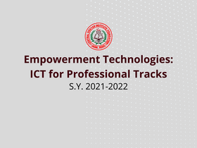 Empowerment Technologies: ICT for Professional Tracks