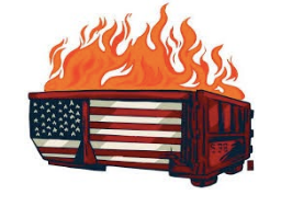 Dumpster Fire at the Head of a Nation