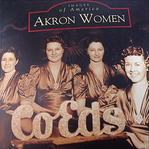 Images of America: Akron Women