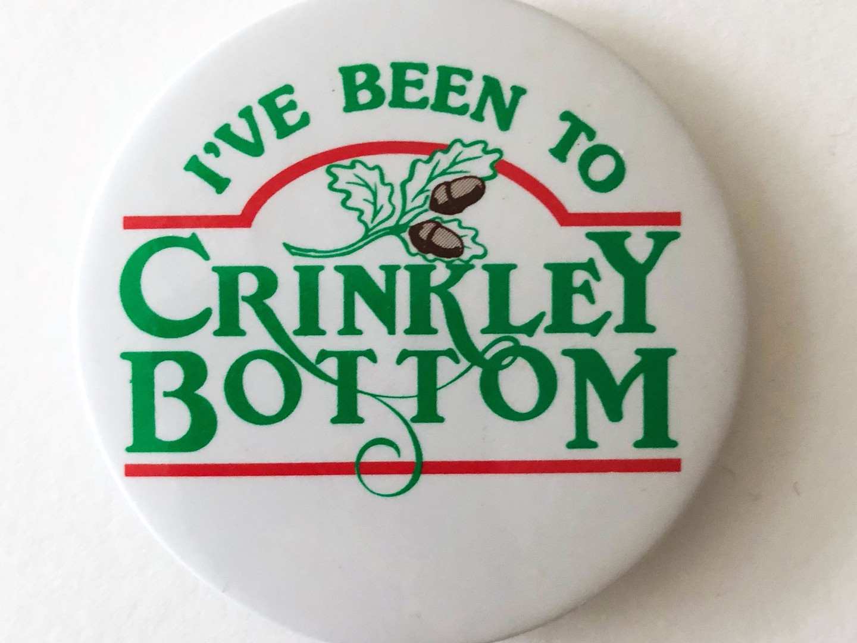 """I've Been to Crinkley Bottom"" Badge"