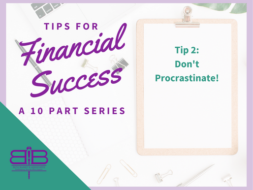 Tip 2 of 10: Don't procrastinate!