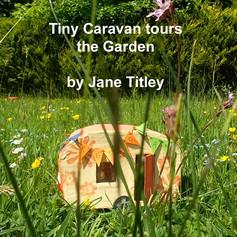 3.Tiny Caravan Tours the Garden (2020).