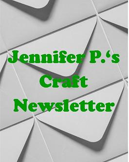 Jennifer P's Craft Newsletter