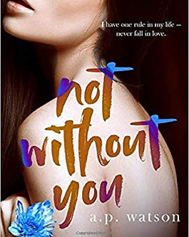 Not Without You by AP Watson