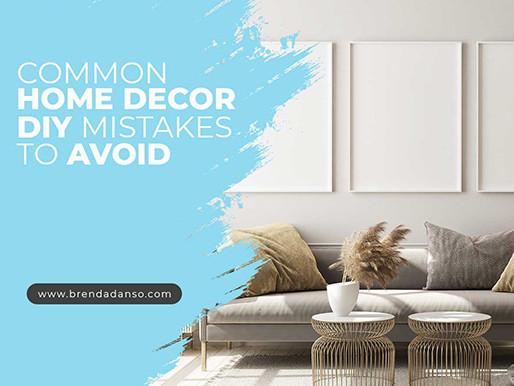 Common Home Decor DIY Mistakes to Avoid