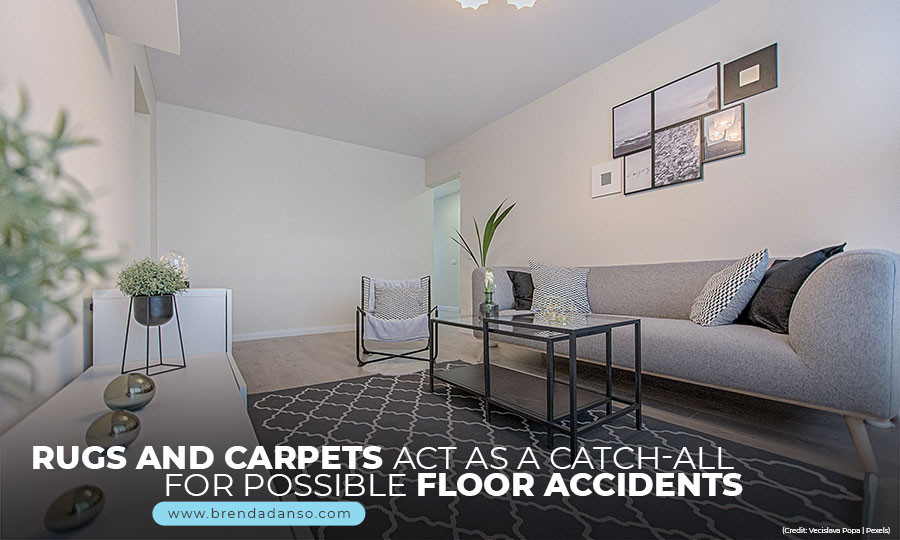 Rugs and carpets act as a catch-all for possible floor accidents