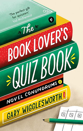 The Book Lover's Quiz Book: Novel Conundrums