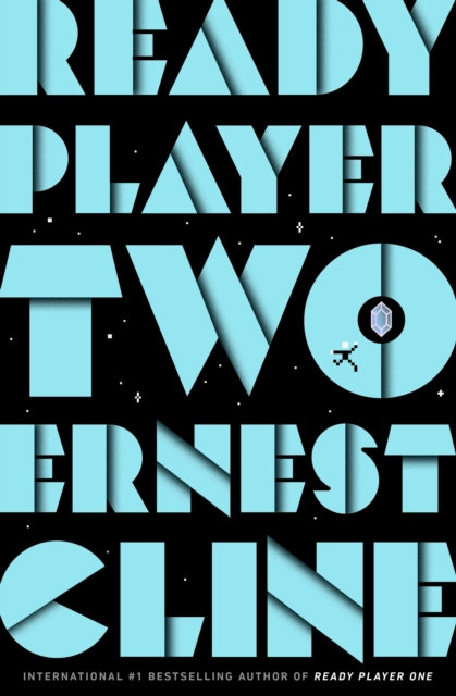 Ready Player Two : highly anticipated sequel to Ready Player One by Ernest Cline
