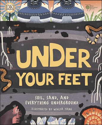 RHS Under Your Feet : Soil, Sand and other stuff by Royal Horticultural Society