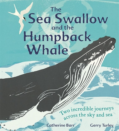 The Sea Swallow and the Humpback Whale : Two Incredible Journeys Across the Sky