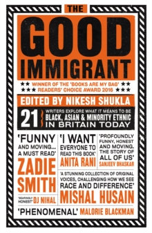The Good Immigrant ed by Nikesh Shukla