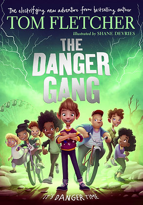 The Danger Gang by Tom Fletcher