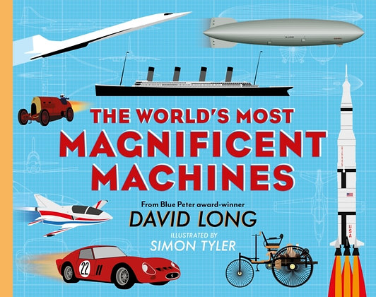 The World's Most Magnificent Machines by David Long