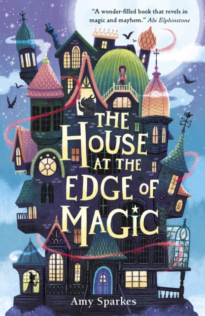 The House at the Edge of Magic by Amy Sparkes