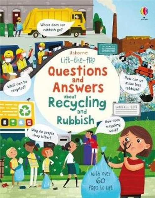 Lift the Flap Questions and Answers about Recycling and Rubbish by Katie Daynes