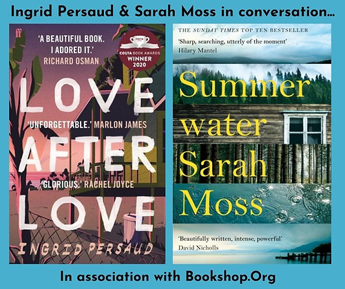 Tue June 22: Ingrid Persaud & Sarah Moss In Conversation FREE w/ book purchase