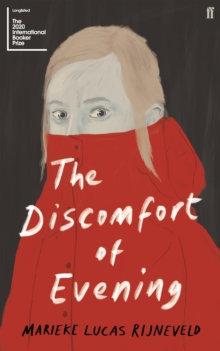 The Discomfort Of Evening by Marieke Lukas Rijneveld