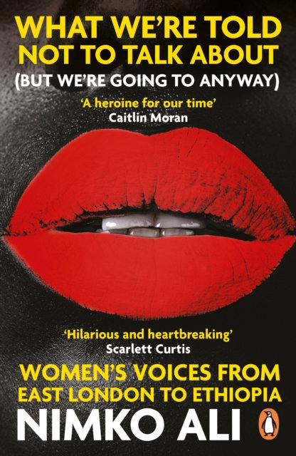 What We're Told Not to Talk About (But We're Going to Anyway) : Women's Voices