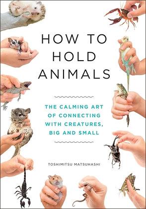 How to Hold Animals by Toshimitsu Matsuhashi